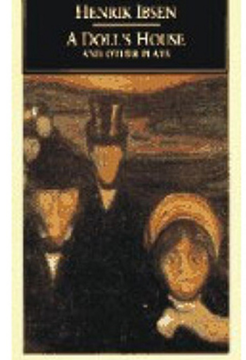a doll's house by henrik ibsen A doll's house and other plays by henrik ibsen four of ibsen's most important plays in superb modern translations, part of the new pen.